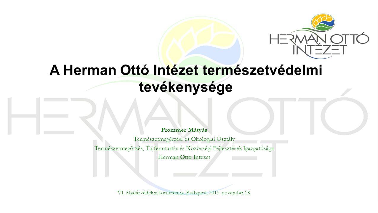 Prommer Mátyás Természetmeg ő rzési és Ökológiai Osztály Természetmeg ő rzés, Tájfenntartás és Közösségi Fejlesztések Igazgatósága Herman Ottó Intézet VI.