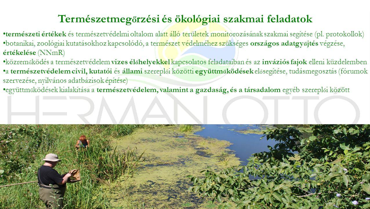 Természetmeg ő rzési és ökológiai szakmai feladatok természeti értékek és természetvédelmi oltalom alatt álló területek monitorozásának szakmai segíté