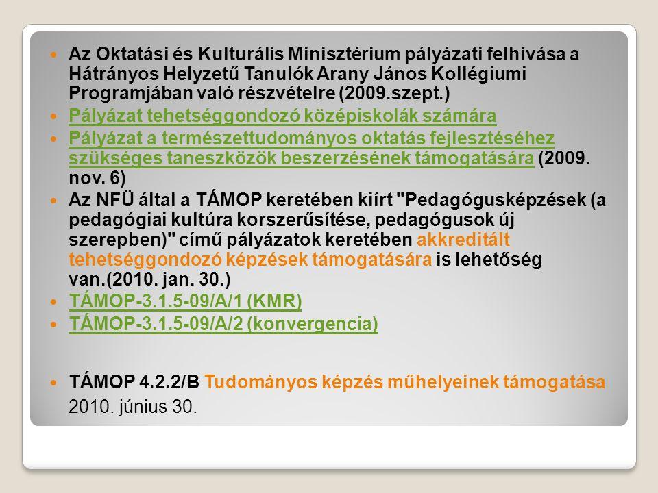 Az Oktatási és Kulturális Minisztérium pályázati felhívása a Hátrányos Helyzetű Tanulók Arany János Kollégiumi Programjában való részvételre (2009.sze