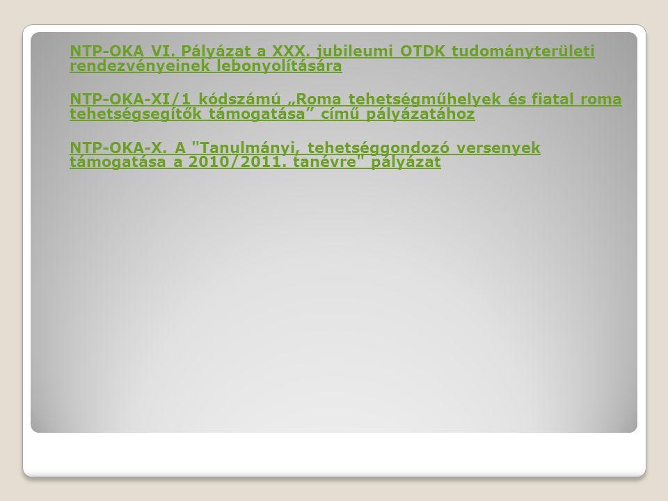 """NTP-OKA VI. Pályázat a XXX. jubileumi OTDK tudományterületi rendezvényeinek lebonyolítására NTP-OKA-XI/1 kódszámú """"Roma tehetségműhelyek és fiatal rom"""