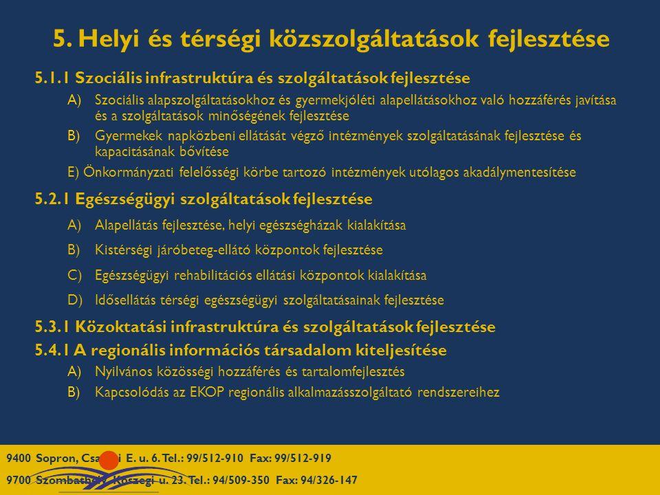 5. Helyi és térségi közszolgáltatások fejlesztése 5.1.1 Szociális infrastruktúra és szolgáltatások fejlesztése A)Szociális alapszolgáltatásokhoz és gy