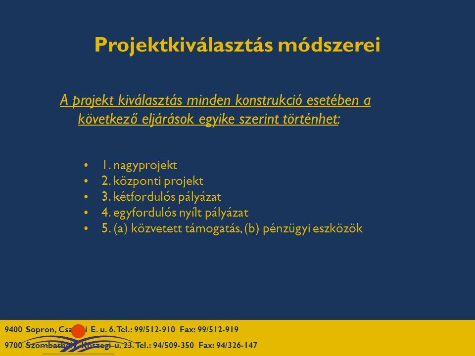 Projektkiválasztás módszerei A projekt kiválasztás minden konstrukció esetében a következő eljárások egyike szerint történhet: 1. nagyprojekt 2. közpo