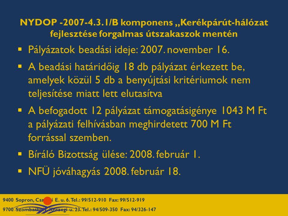 """NYDOP -2007-4.3.1/B komponens """"Kerékpárút-hálózat fejlesztése forgalmas útszakaszok mentén  Pályázatok beadási ideje: 2007. november 16.  A beadási"""