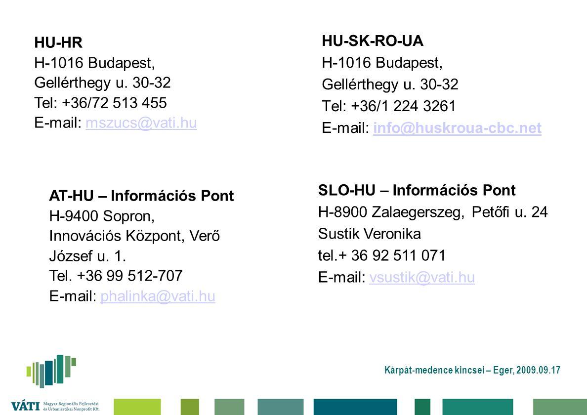 Kárpát-medence kincsei – Eger, 2009.09.17 HU-SK-RO-UA H-1016 Budapest, Gellérthegy u. 30-32 Tel: +36/1 224 3261 E-mail: info@huskroua-cbc.netinfo@husk