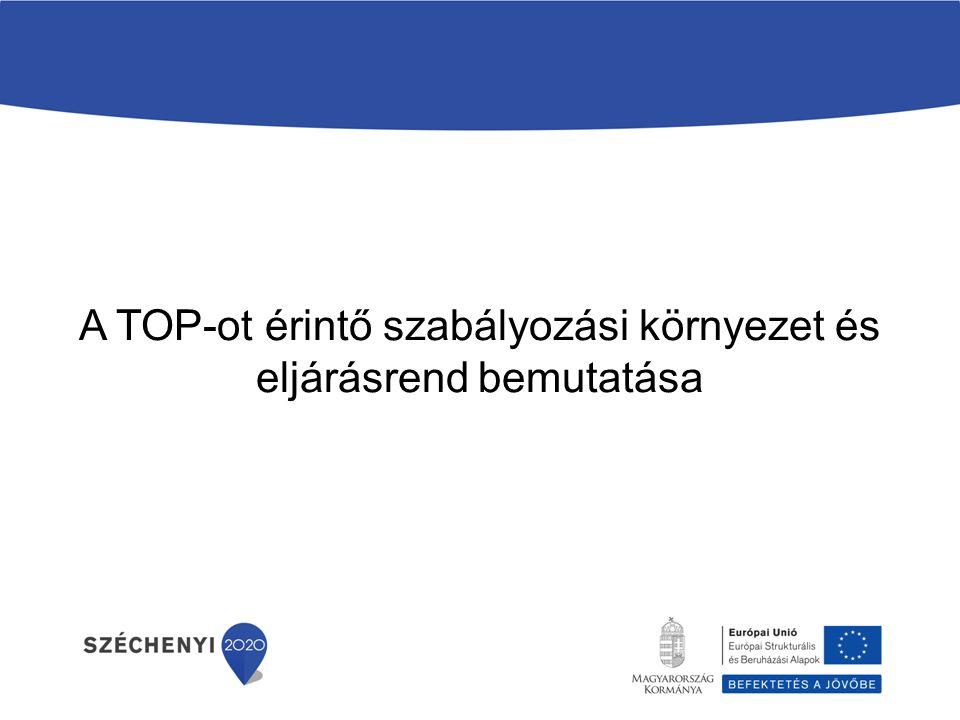 A TOP-ot érintő szabályozási környezet és eljárásrend bemutatása