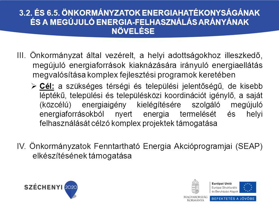 III. Önkormányzat által vezérelt, a helyi adottságokhoz illeszkedő, megújuló energiaforrások kiaknázására irányuló energiaellátás megvalósítása komple
