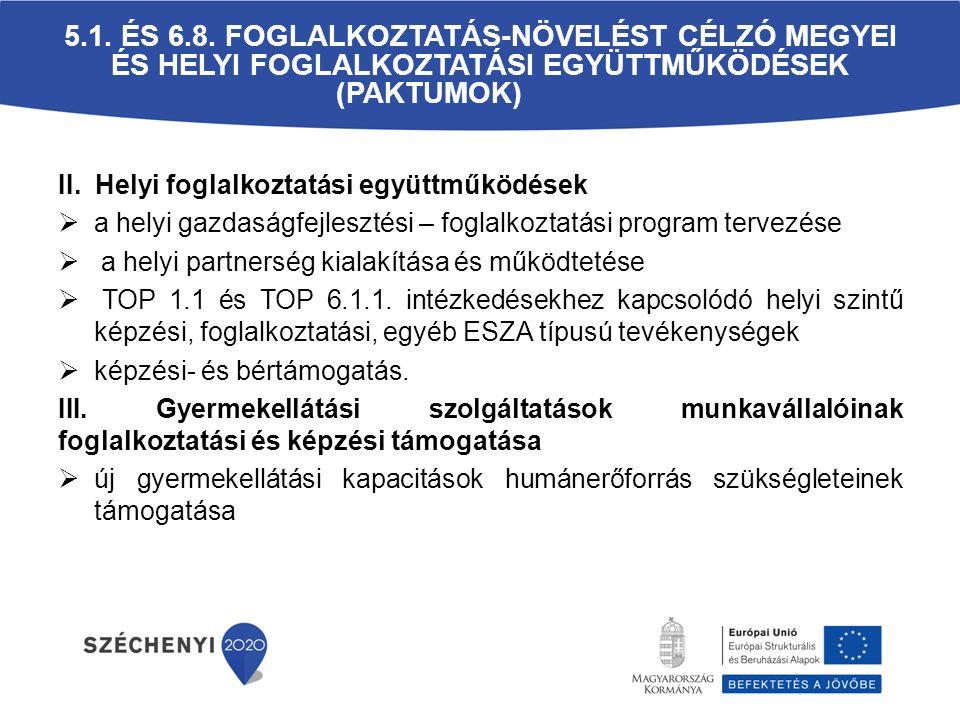 II. Helyi foglalkoztatási együttműködések  a helyi gazdaságfejlesztési – foglalkoztatási program tervezése  a helyi partnerség kialakítása és működt