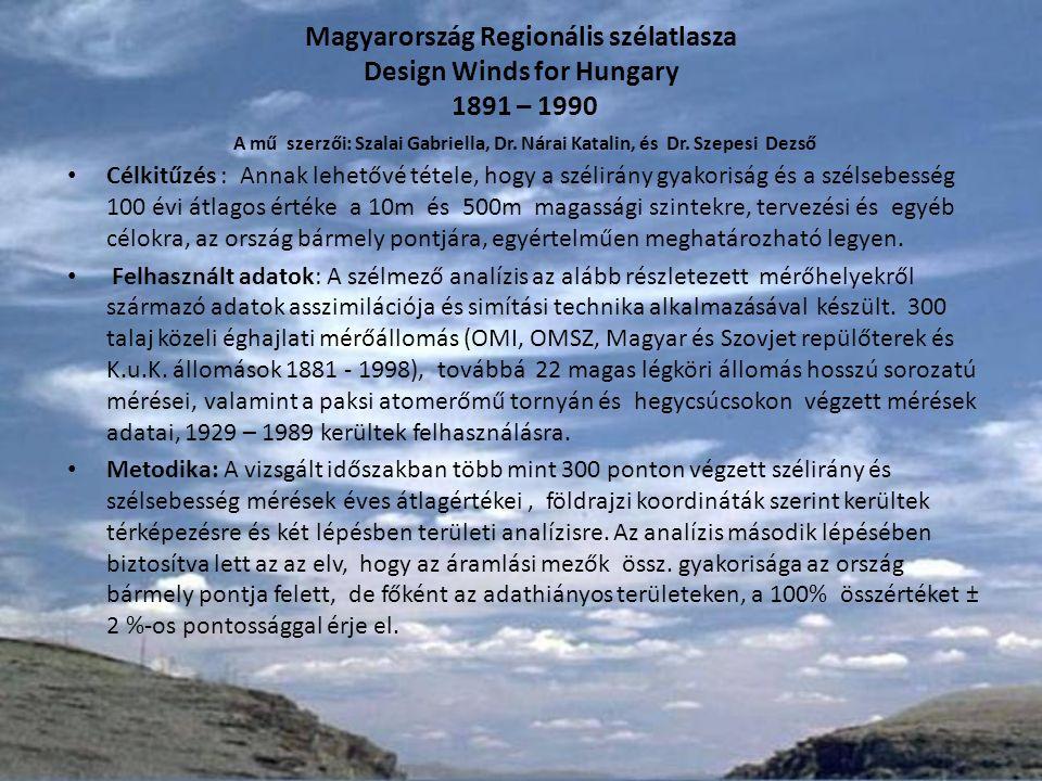Magyarország Regionális szélatlasza Design Winds for Hungary 1891 – 1990 A mű szerzői: Szalai Gabriella, Dr.