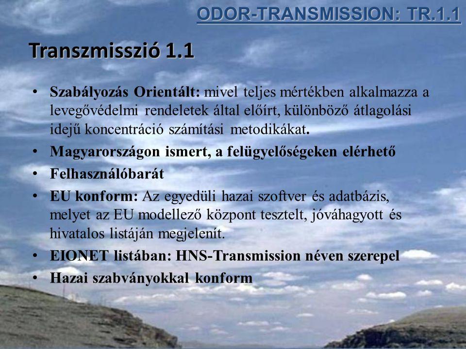 Transzmisszió 1.1 Szabályozás Orientált: mivel teljes mértékben alkalmazza a levegővédelmi rendeletek által előírt, különböző átlagolási idejű koncentráció számítási metodikákat.