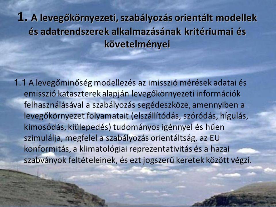 1. A levegőkörnyezeti, szabályozás orientált modellek és adatrendszerek alkalmazásának kritériumai és követelményei 1.1 A levegőminőség modellezés az