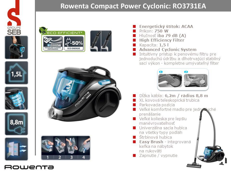 Rowenta Compact Power Cyclonic: RO3731EA Energetický štítok: ACAA Príkon: 750 W Hlučnosť iba 79 dB (A) High Efficiency Filter Kapacita: 1,5 l Advanced Cyclonic System Intuitívny prístup k penovému filtru pre jednoduchú údržbu a dlhotrvajúci stabilný sací výkon - kompletne umývateľný filter Dĺžka kábla: 6,2m / rádius 8,8 m XL kovová teleskopická trubica Parkovacia pozícia Veľké komfortné madlo pre jednoduché prenášanie Veľké kolieska pre lepšiu manévrovateľnosť Univerzálna sacia hubica na všetky typy podláh Štrbinová hubica Easy Brush - integrovaná kefka na nábytok na rukoväti Zapnutie / vypnutie 12