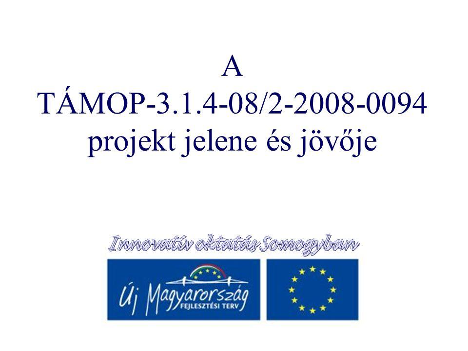 A TÁMOP-3.1.4-08/2-2008-0094 projekt jelene és jövője
