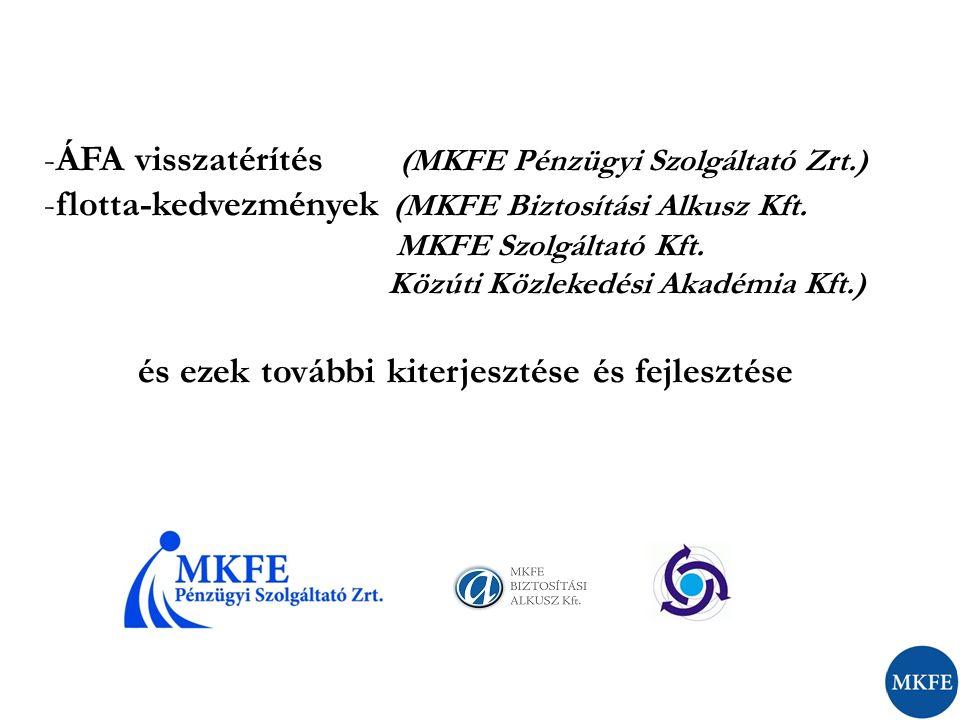 -ÁFA visszatérítés (MKFE Pénzügyi Szolgáltató Zrt.) -flotta-kedvezmények (MKFE Biztosítási Alkusz Kft. MKFE Szolgáltató Kft. Közúti Közlekedési Akadém