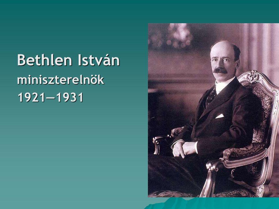Bethlen István miniszterelnök1921―1931