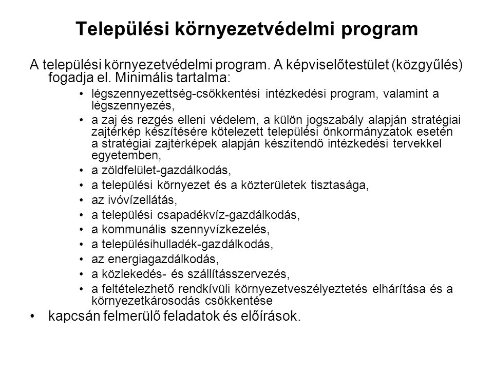 Települési környezetvédelmi program A települési környezetvédelmi program.
