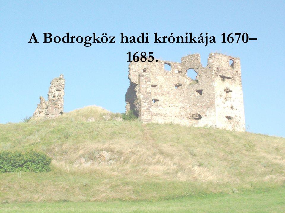 A Bodrogköz hadi krónikája 1670– 1685.