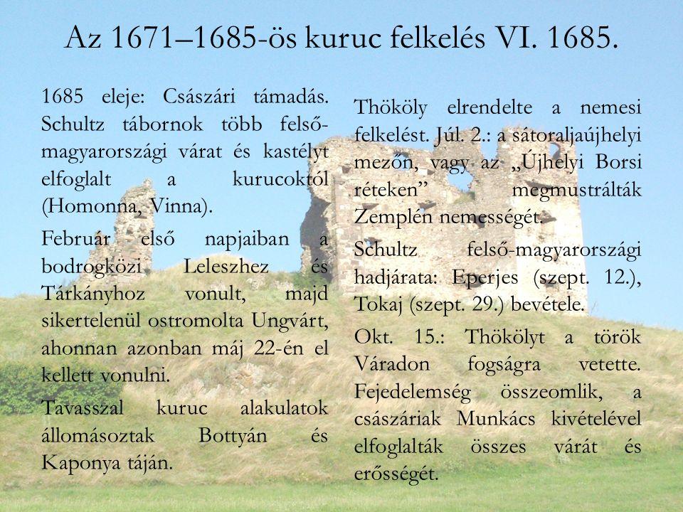 Az 1671–1685-ös kuruc felkelés VI. 1685. 1685 eleje: Császári támadás.