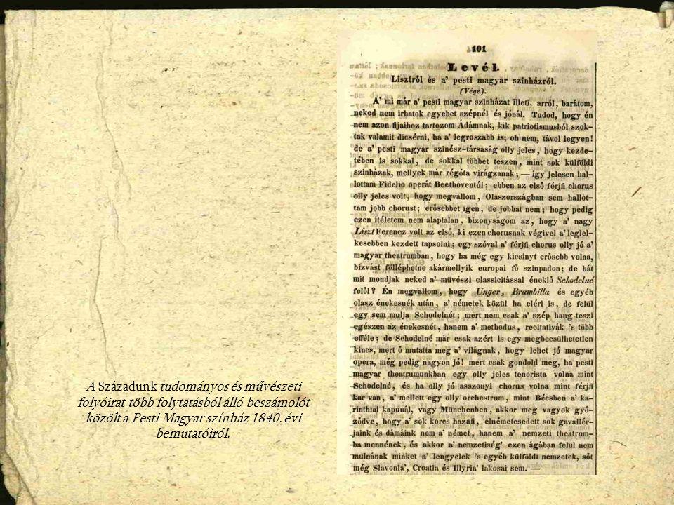 A Századunk tudományos és művészeti folyóirat több folytatásból álló beszámolót közölt a Pesti Magyar színház 1840.