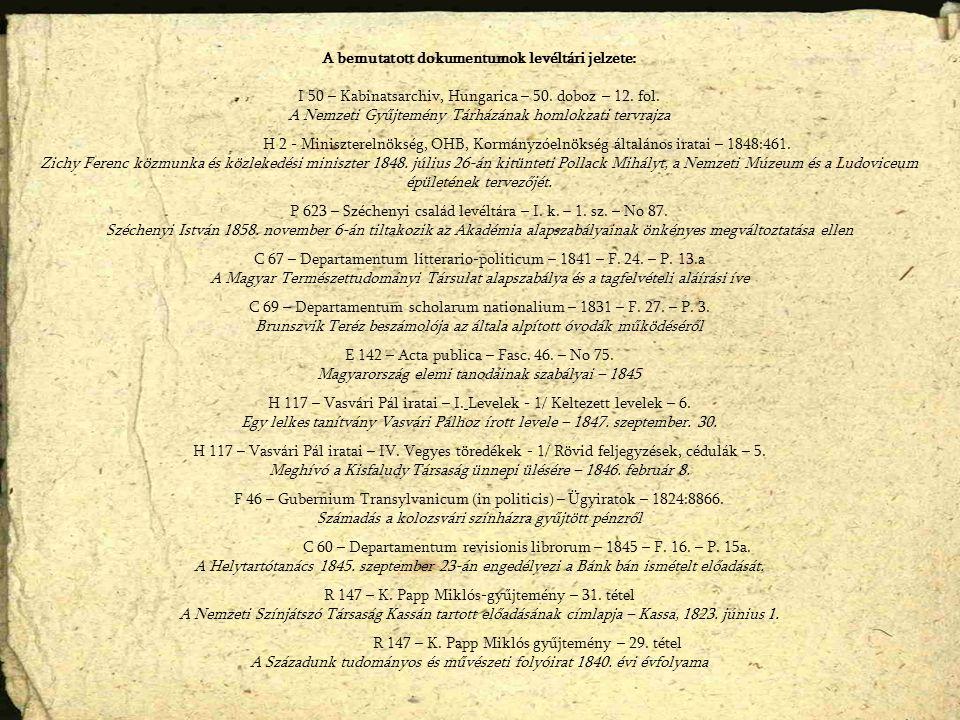 A bemutatott dokumentumok levéltári jelzete: I 50 – Kabinatsarchiv, Hungarica – 50.