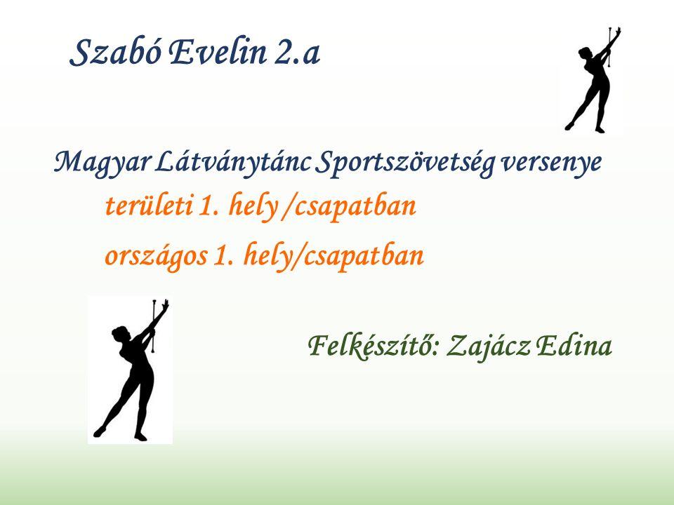 Szabó Evelin 2.a Magyar Látványtánc Sportszövetség versenye területi 1.