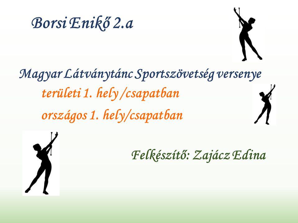 Borsi Enikő 2.a Magyar Látványtánc Sportszövetség versenye területi 1.