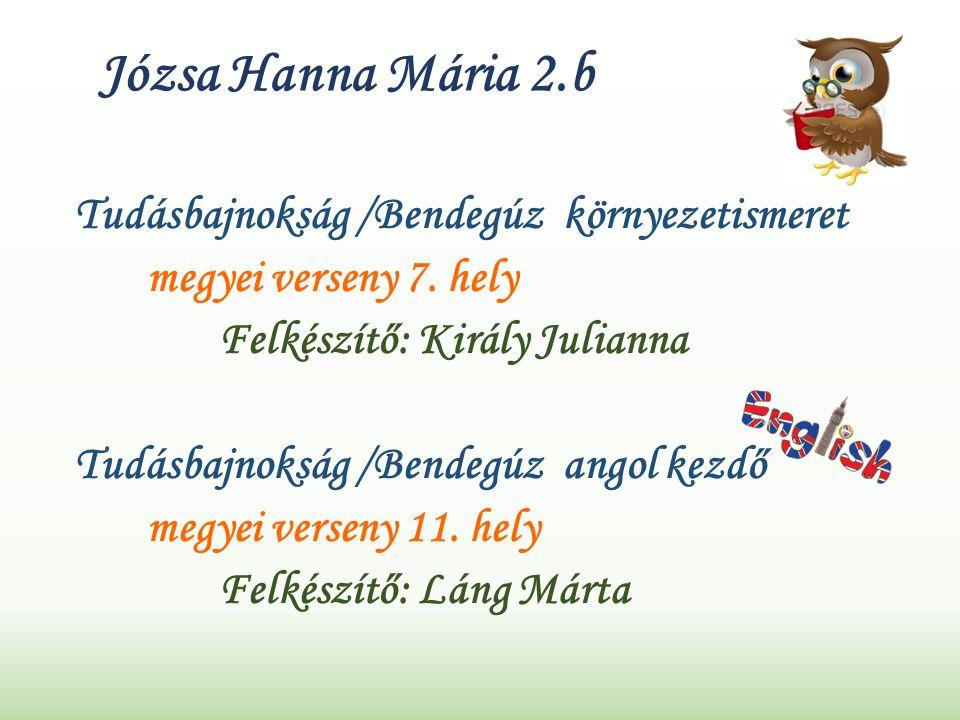 Józsa Hanna Mária 2.b Tudásbajnokság /Bendegúz környezetismeret megyei verseny 7.