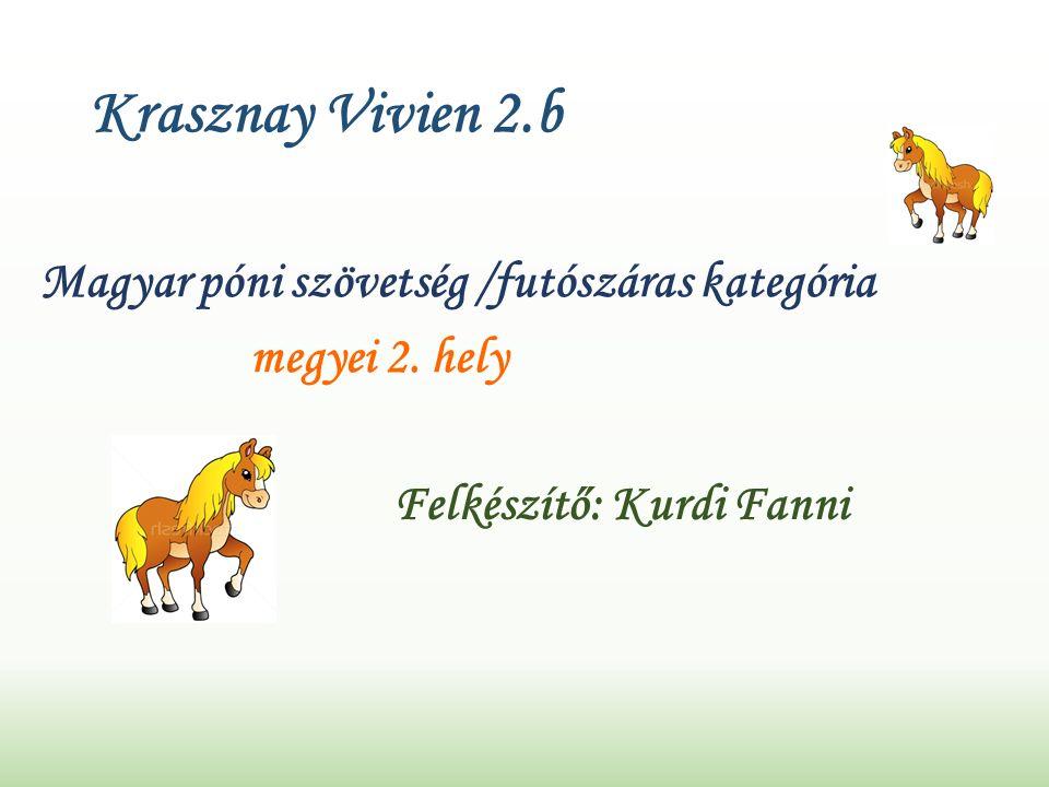 Krasznay Vivien 2.b Magyar póni szövetség /futószáras kategória megyei 2.