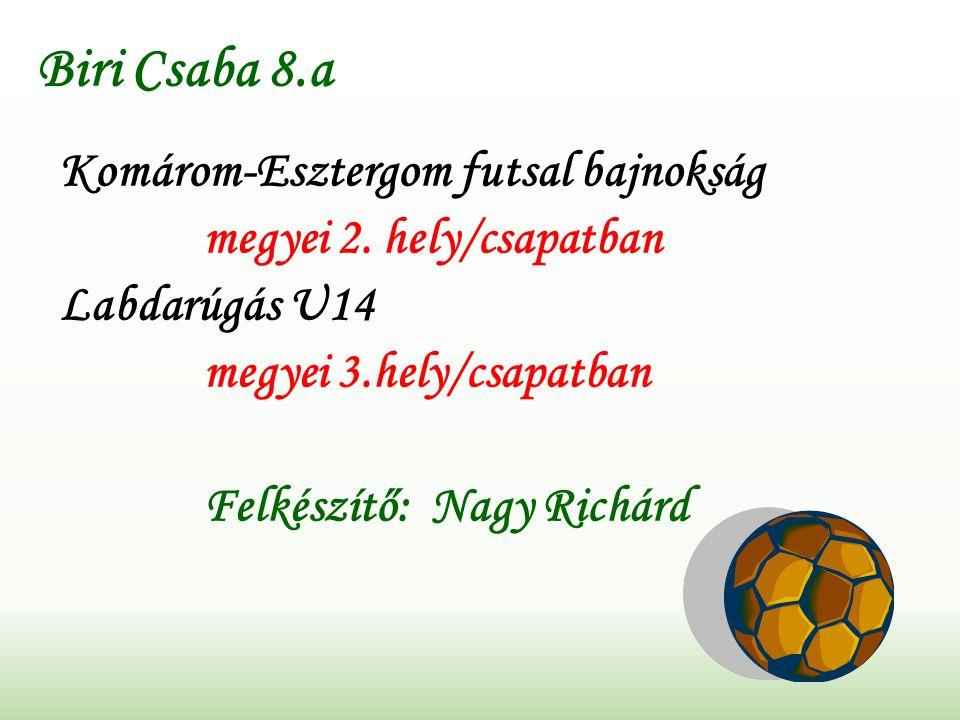 Biri Csaba 8.a Komárom-Esztergom futsal bajnokság megyei 2.