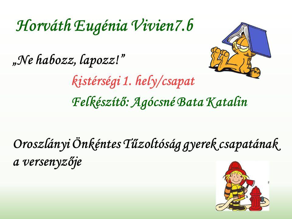 "Horváth Eugénia Vivien7.b ""Ne habozz, lapozz! kistérségi 1."