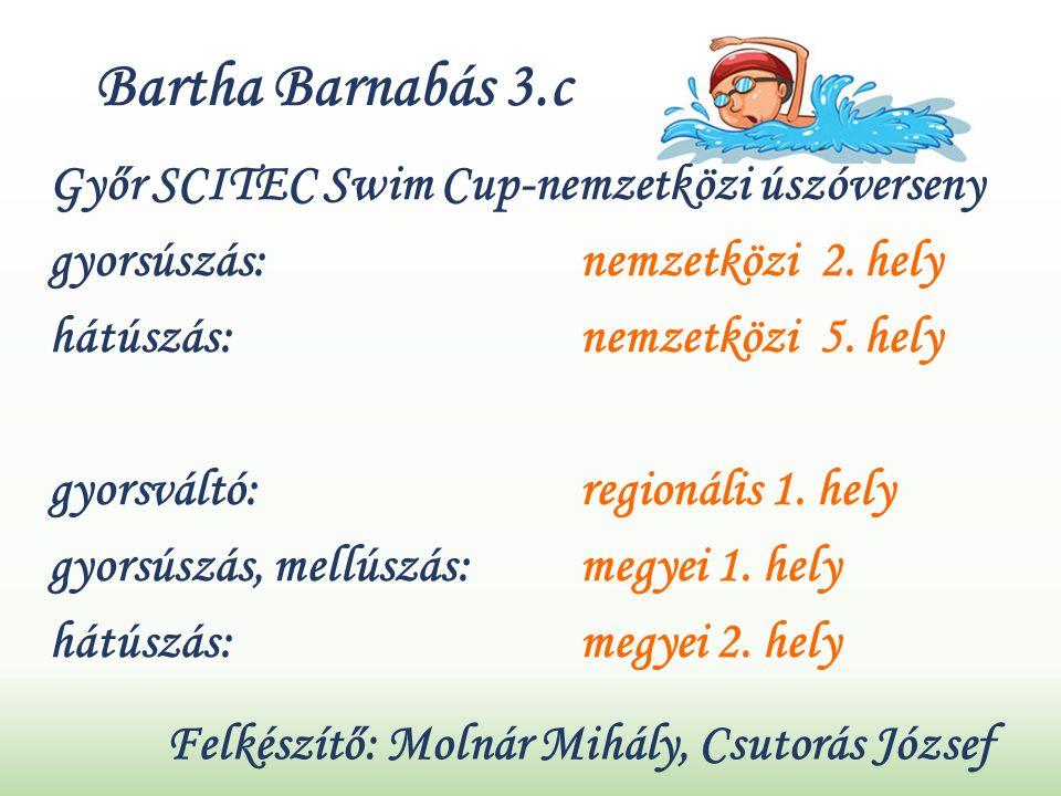 Bartha Barnabás 3.c Győr SCITEC Swim Cup-nemzetközi úszóverseny gyorsúszás: nemzetközi 2.