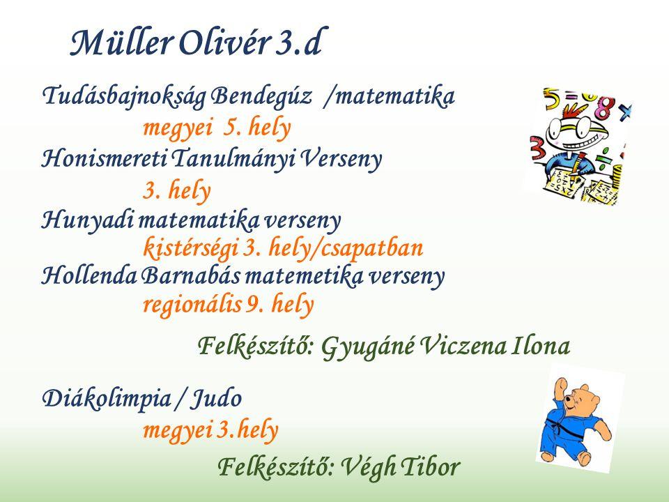 Müller Olivér 3.d Tudásbajnokság Bendegúz /matematika megyei 5.