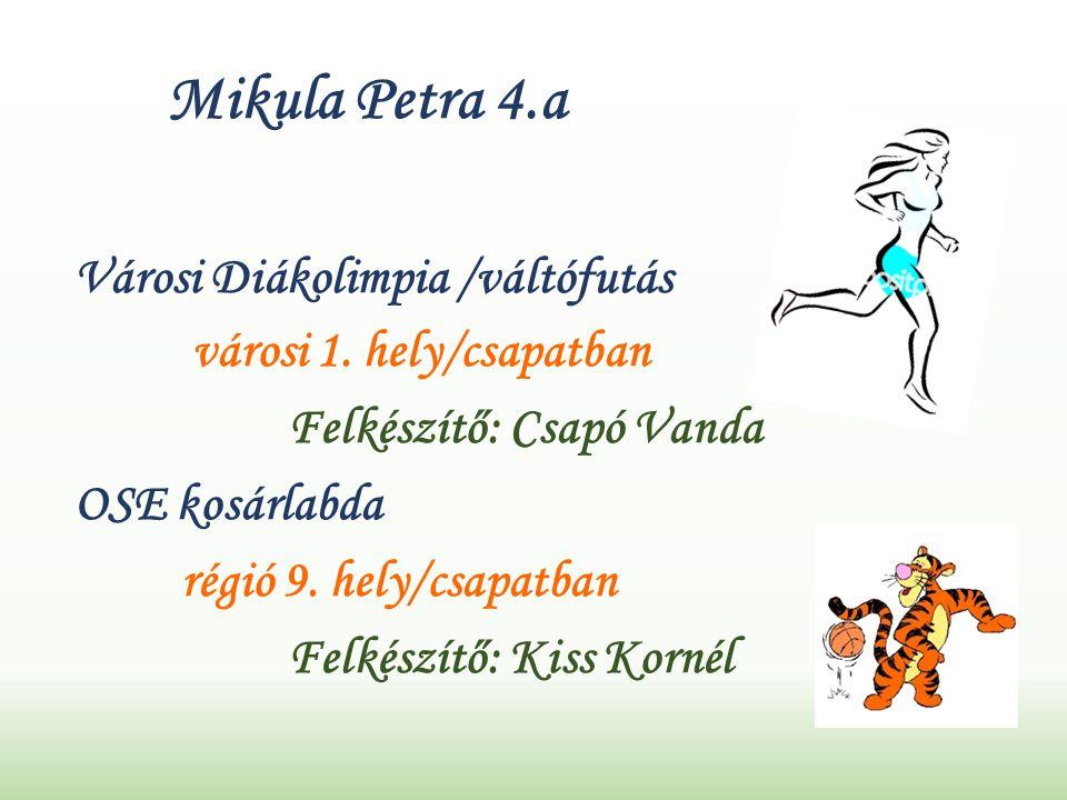 Mikula Petra 4.a Városi Diákolimpia /váltófutás városi 1.