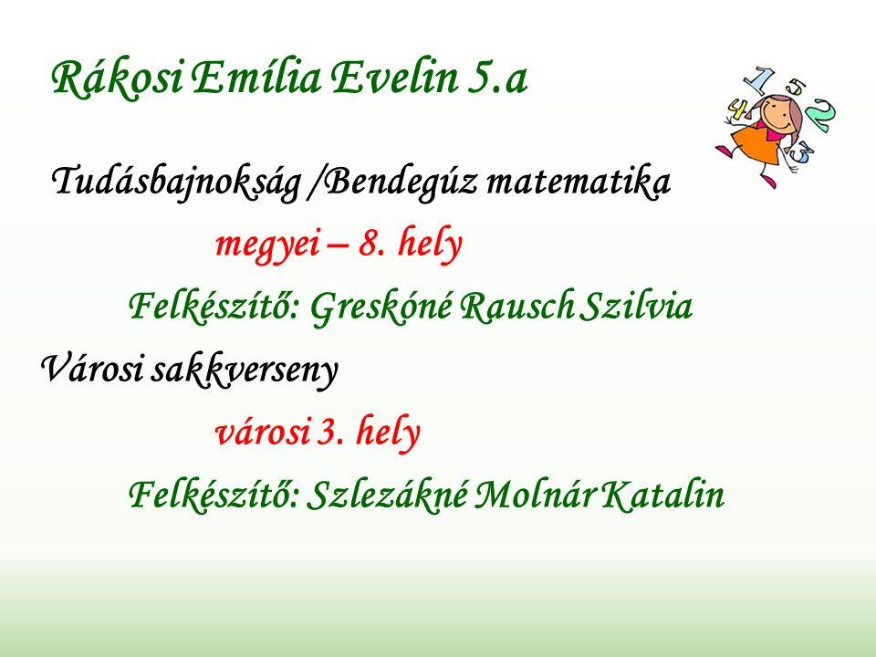 Rákosi Emília Evelin 5.a Tudásbajnokság /Bendegúz matematika megyei – 8.