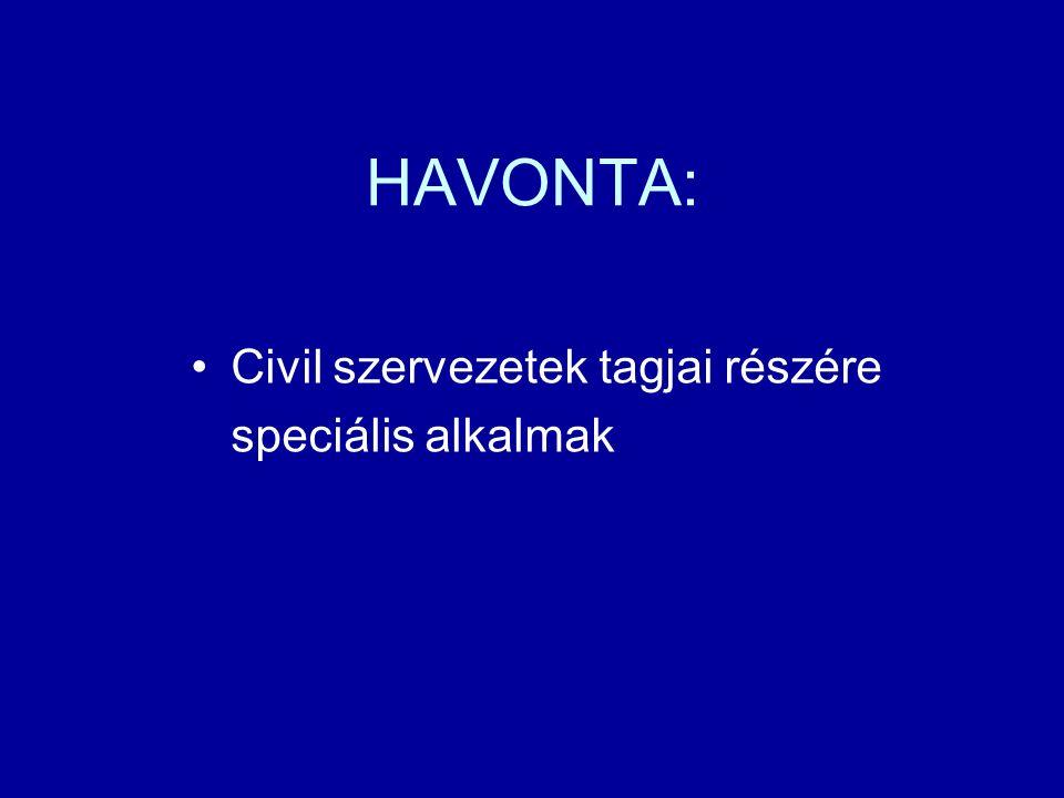HAVONTA: Civil szervezetek tagjai részére speciális alkalmak
