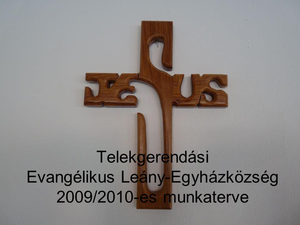 Telekgerendási Evangélikus Leány-Egyházközség 2009/2010-es munkaterve