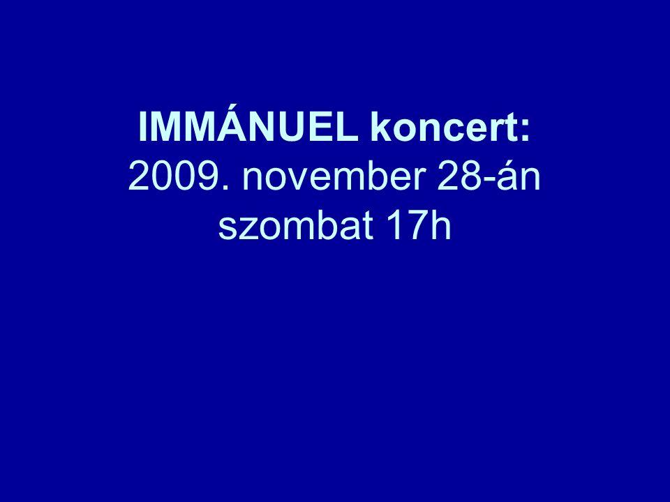 IMMÁNUEL koncert: 2009. november 28-án szombat 17h