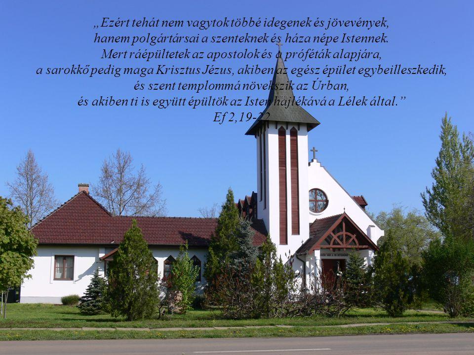 """""""Ezért tehát nem vagytok többé idegenek és jövevények, hanem polgártársai a szenteknek és háza népe Istennek."""