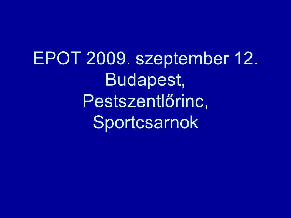 EPOT 2009. szeptember 12. Budapest, Pestszentlőrinc, Sportcsarnok