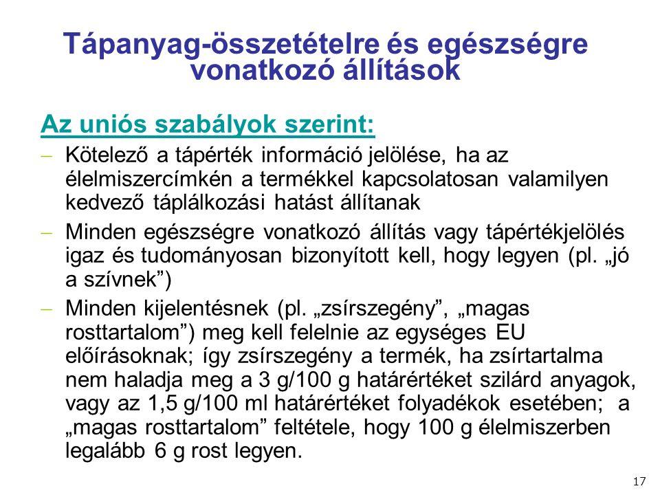 Az uniós szabályok szerint:  Kötelező a tápérték információ jelölése, ha az élelmiszercímkén a termékkel kapcsolatosan valamilyen kedvező táplálkozás