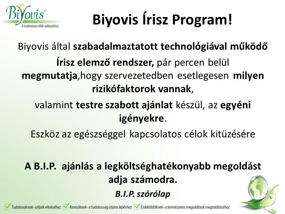Biyovis Írisz Program! Biyovis által szabadalmaztatott technológiával működő Írisz elemző rendszer, pár percen belül megmutatja,hogy szervezetedben es