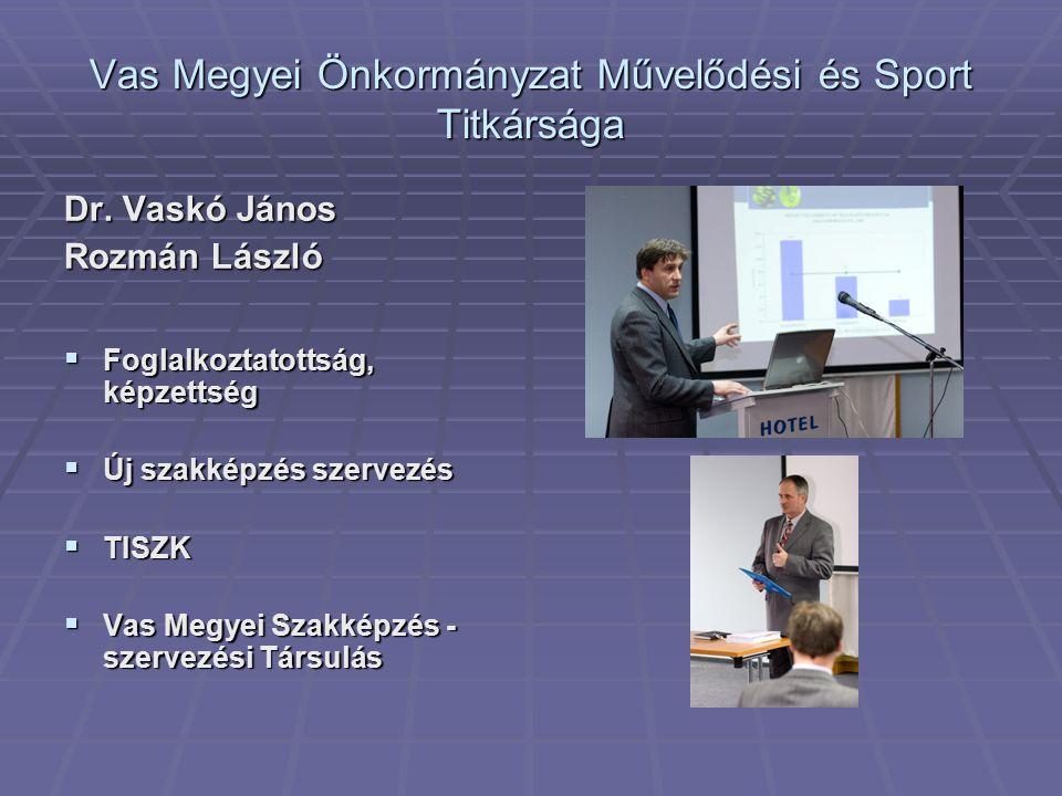 Vas Megyei Önkormányzat Művelődési és Sport Titkársága Dr.