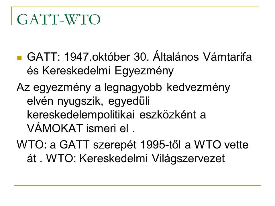 GATT-WTO GATT: 1947.október 30.