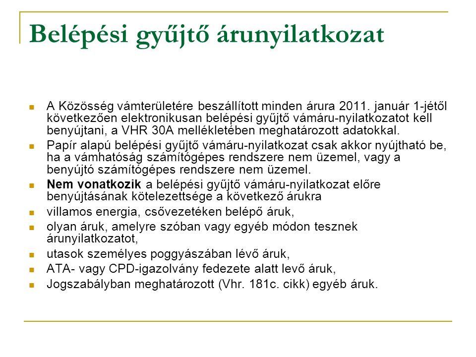 Belépési gyűjtő árunyilatkozat A Közösség vámterületére beszállított minden árura 2011.