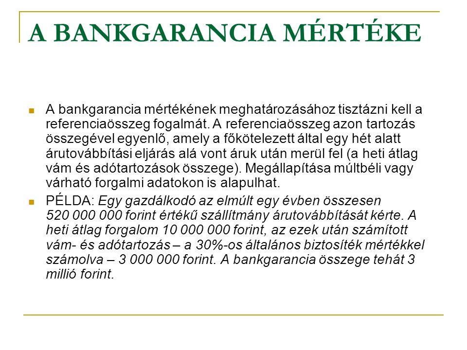 A BANKGARANCIA MÉRTÉKE A bankgarancia mértékének meghatározásához tisztázni kell a referenciaösszeg fogalmát.