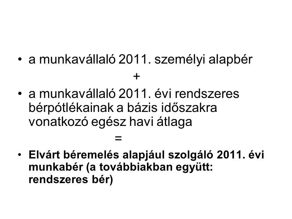 a munkavállaló 2011. személyi alapbér + a munkavállaló 2011.