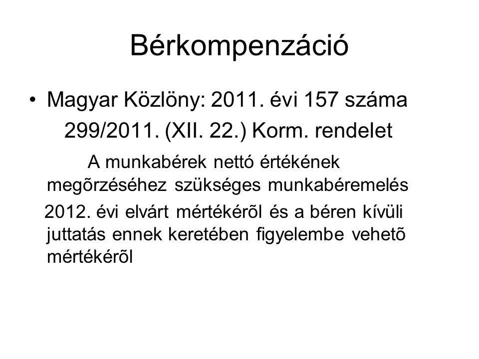 Bérkompenzáció Magyar Közlöny: 2011. évi 157 száma 299/2011.