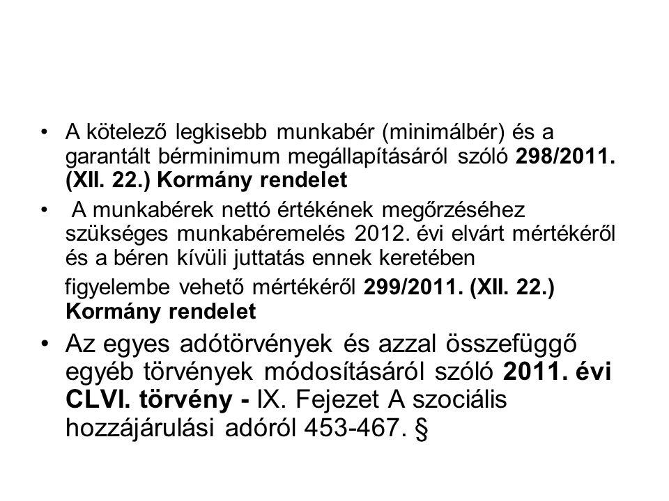 A kötelező legkisebb munkabér (minimálbér) és a garantált bérminimum megállapításáról szóló 298/2011.