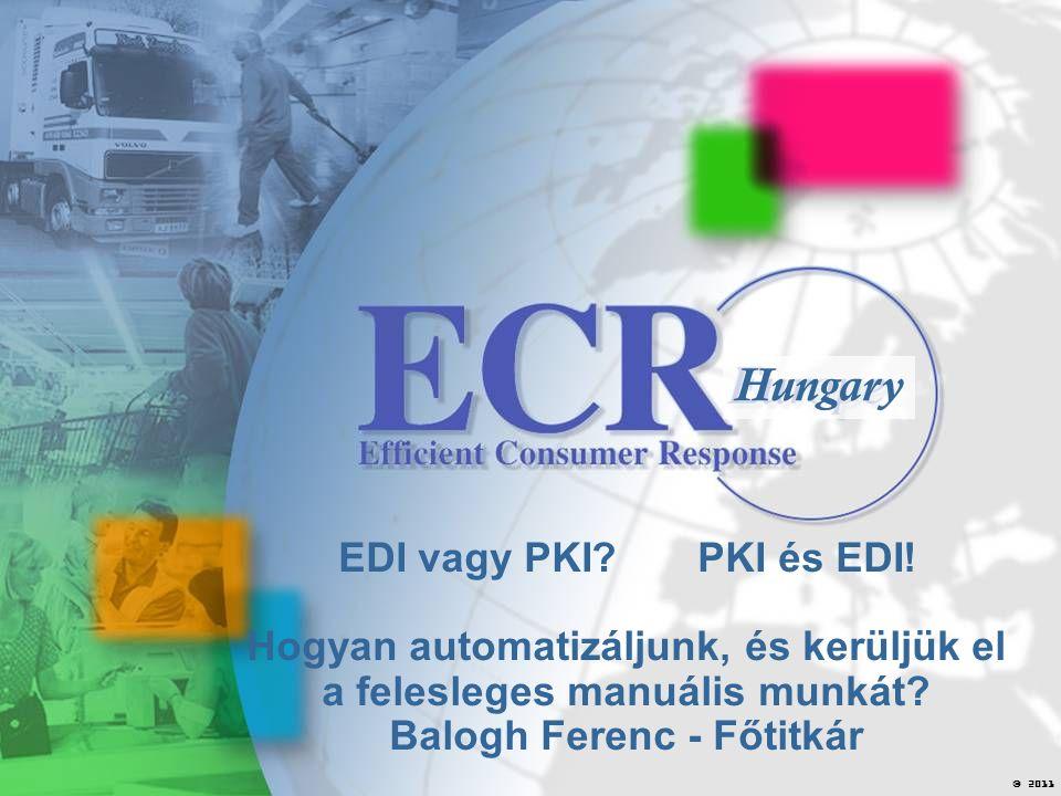 2011  Hungary EDI vagy PKI. PKI és EDI.