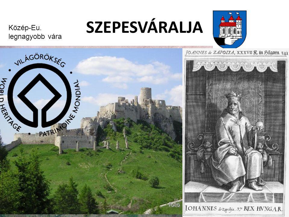 SZEPESVÁRALJA Közép-Eu. legnagyobb vára