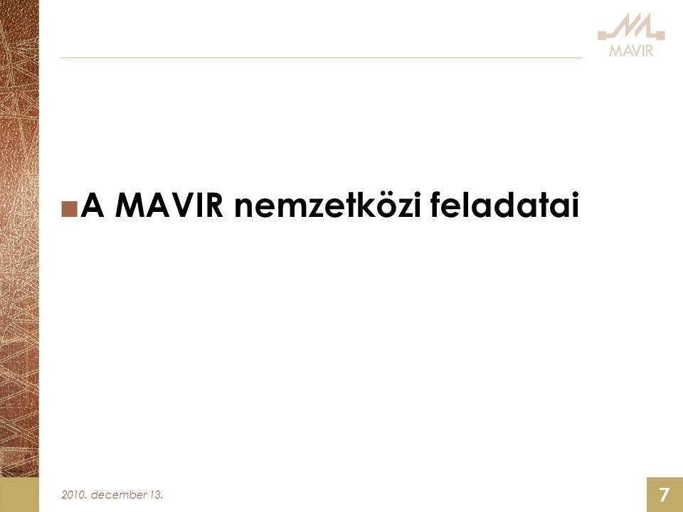 2010. december 13. 7 ■ A MAVIR nemzetközi feladatai